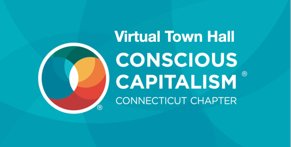 CT Conscious Capitalism CCC Virtual Town Hall