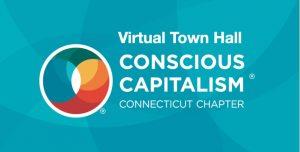 CT Conscious Capitalism CCC Virtual Town Hall