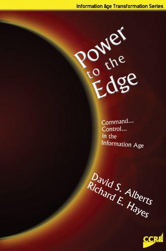 Friday Reads: Power to the Edge by David S. Alberts & Richard E. Hayes