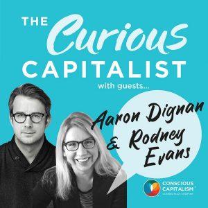 The Curious Capitalist – Aaron Dignan & Rodney Evans (The Ready)