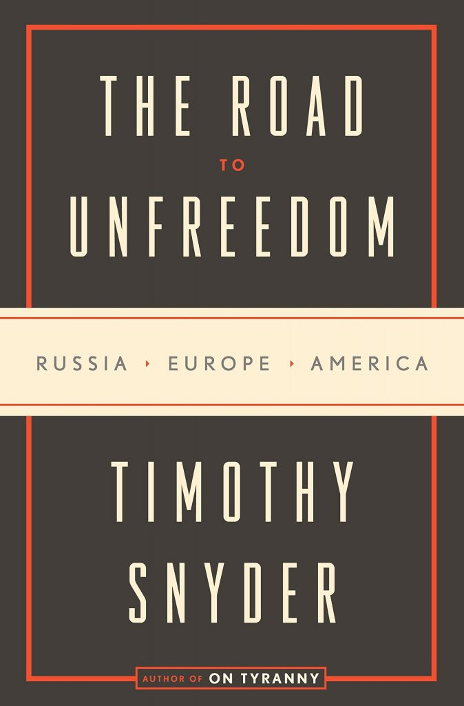 Gavin's Friday Reads: The Road to Unfreedom by Timothy Snyder